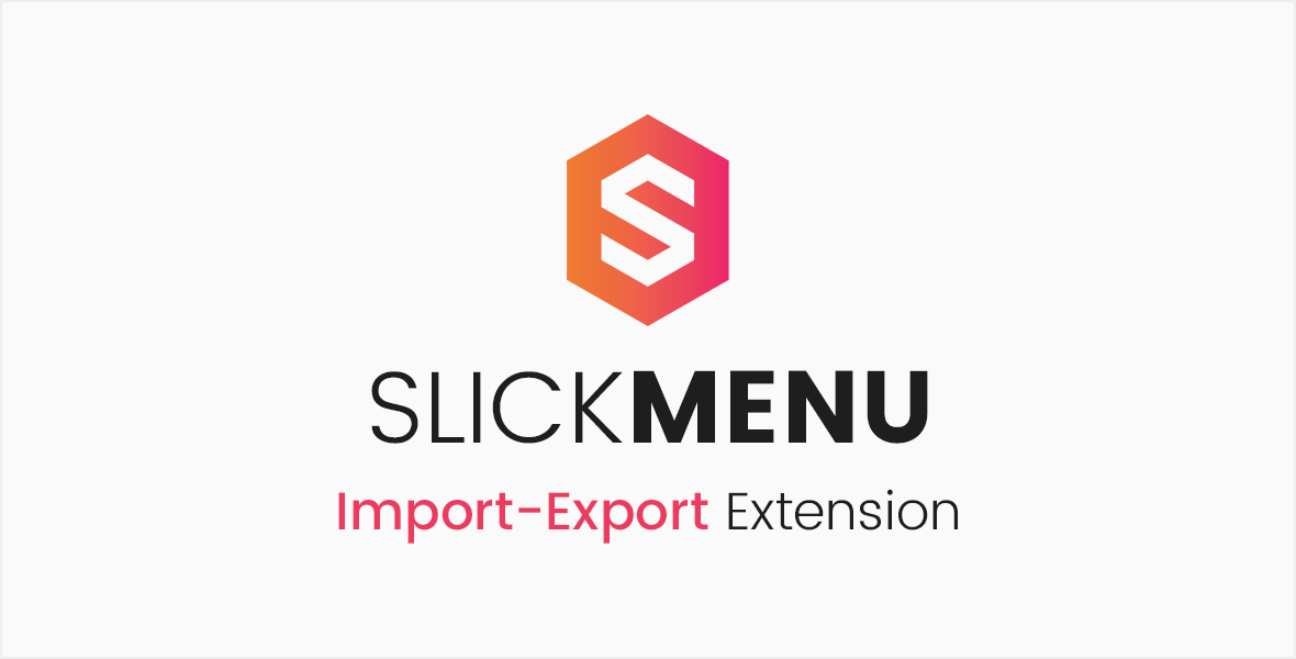 Slick Menu - Import / Export Extension